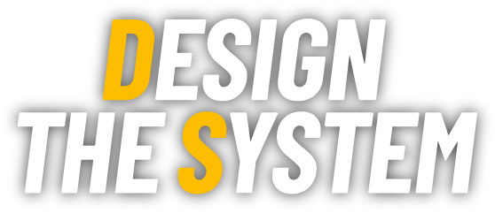 DESIGN THE SYSTEM